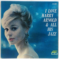 I Love Harry Arnold And All His Jazz