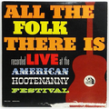 All The Folk There Is : Recorded Live at the American Hootenanny Festival