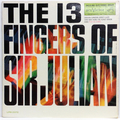 13 Fingers Of Sir Julian, The