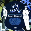 All Mine : The Essential Collection Of Alan Carvell (2CD)
