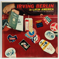 Irving Berlin In Latin America