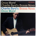 Charlie Byrd's Bossa Nova Once More!