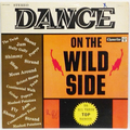 Dance On The Wild Side