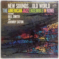 New Sounds... Old World : The American Jazz Ensemble In Rome