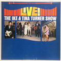 Live! : The Ike And Tina Turner Show