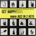 Get Happy! : More Jazz In 2 Keys