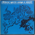 Chinese Opera / Songs And Music